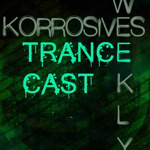 Korrosives Weekly TranceCast #005 (XABI ONLY GUEST MIX)