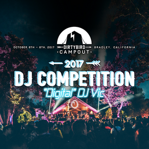 """Dirtybird Campout  2017 DJ Competition: – ""Digital"" DJ Vic"""