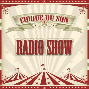 Cirque du Son Radio Show #15 (part 1) Namito