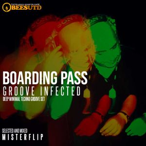 BOARDING PASS | GROOVE INFECTED | MISTERFLIP