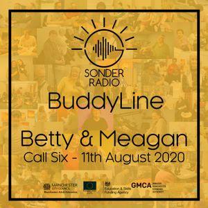 BuddyLine - Betty & Meagan: Call Six