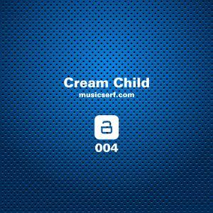 004 musicserf guest mix Cream Child