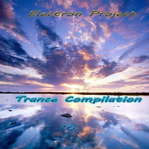 Electron Project - Trance Compilation 16