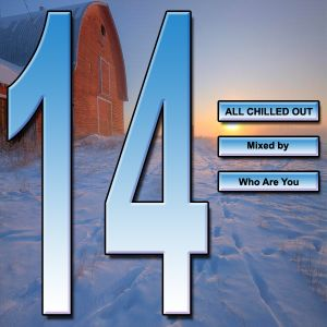 All Chilled Out 14 : Who Are You