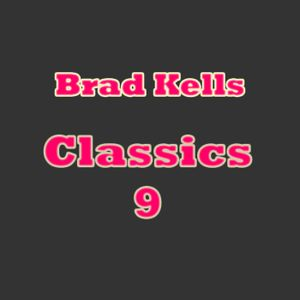 Brad Kells - House Classics volume 9