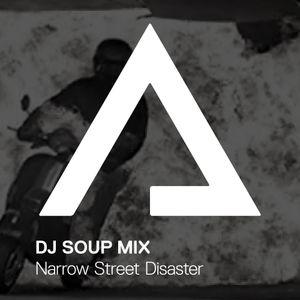 DJSoupMix – Narrow Street Disaster