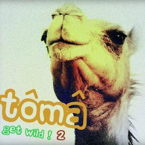 TōMā- Get Wild! 2