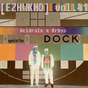 Acidrain x Krbss - [Ezhwknd] vol. 41