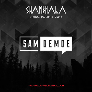 Sam Demoe - Shambhala 2015 Set