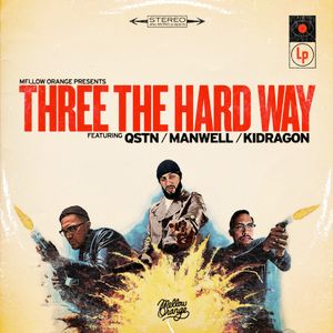 KIDRAGON, MANWELL, QSTN - Three The Hard Way