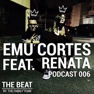 THE BEAT - EMU CORTES FEAT. RENATA - PODCAST 006