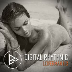 Digital Rhythmic - Loverman_113 (KissFM 2.0 Radio Show)