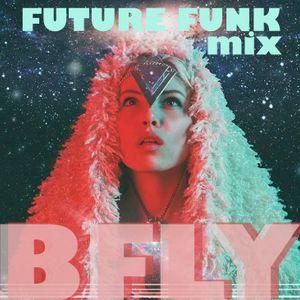BFLY - Future Funk Mix 2019