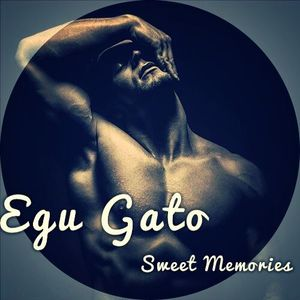 Egu Gato - Sweet Memories (Set 22.04.2014)