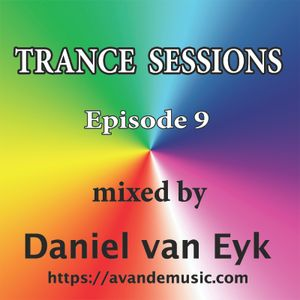 Trance Sessions Episode 9 mixed by Daniel van Eyk