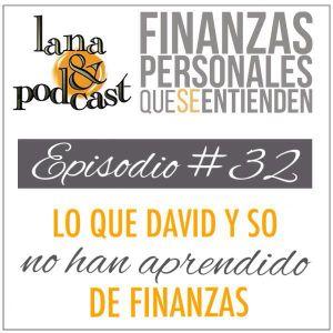 Lo que David y So no han aprendido de finanzas. Podcast #32
