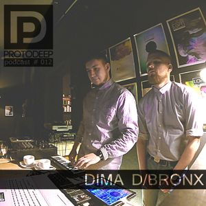 PROTODEEP - DIMA D/ARTEM BRONX Podcast # 012
