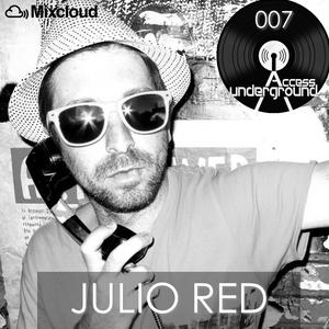 ACCESS UNDERGROUND 007: Julio Red
