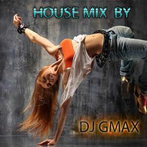 HOUSE MIX BY DJ GMAX