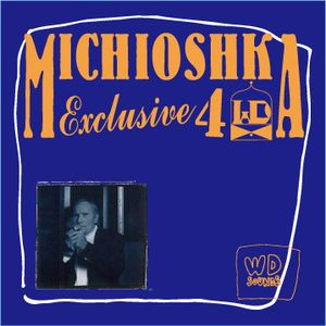 MICHIOSHKA(SEMINISHUKEI) / Exclusive mix for WDsounds