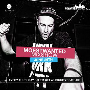 Moestwanted Mixshow - 26.06.2014 - Big City Beats Radio