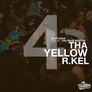 The Wave Boston (6/21) - Tha Yellow R. Kel (Beat Haus)