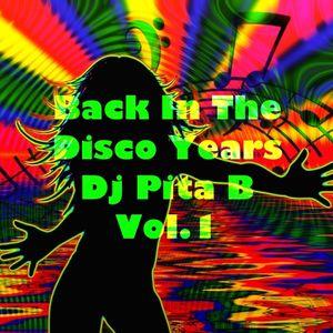 Back In The Disco Years Vol.1 - Dj Pita B