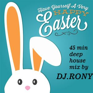Easter 2016 uplifting deep house mix by DJ. Rony