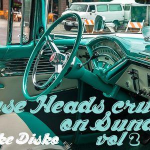 House Heads cruise on Sunday Vol. 2