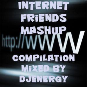 Internet Friends Mashup Compilation 2012 (Mixed By Djenergy)