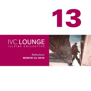 IVC Lounge Vol. 13 : Reflections - mixed by Dj lil'dave