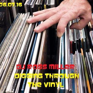 06.07.16 DIGGING THROUGH THE VINYL MIXED LIVE BY DJ ROSS MILLER @ WWW.DJROSSMILLER.PODOMATIC.COM