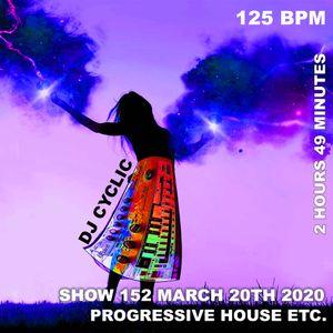 DJ Cyclic Show 152 - Progressive House Etc.