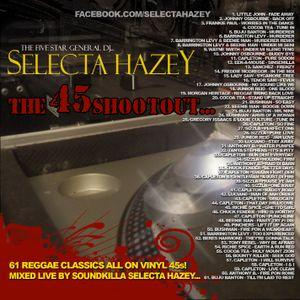 SELECTA HAZEY - 45 SHOOTOUT (2010) ALL VINYL 45 REGGAE MIX