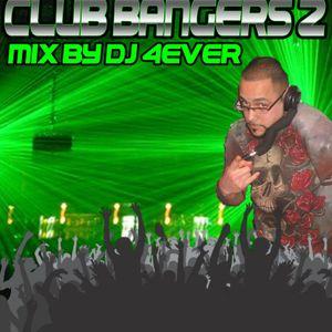CLUB BANGERS 2 mix by DJ 4EVER