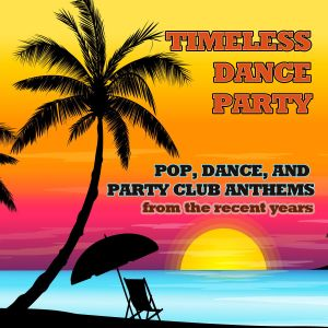 TIMELESS DANCE PARTY - From The Recent Years