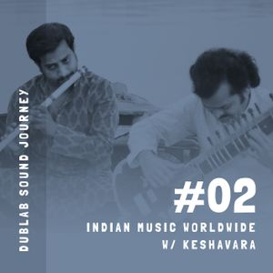 dublab Sound Journey - Indian Music Worldwide w/ Keshavara