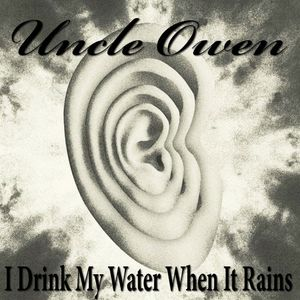 I Drink My Water When It Rains
