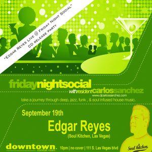 DJ Edgar Reyes Live @ Friday Night Social_9_18_09
