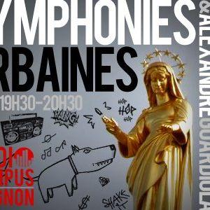 Symphonies urbaines - Radio Campus Avignon - 14/10/2013