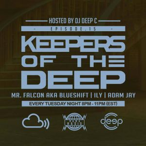 Keepers Of The Deep Ep 15, 1/22/2019. Mr. Falcon aka Blueshift & ILY (Philly), & Adam Jay (NJ)