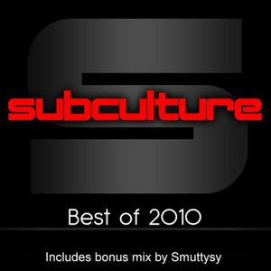 Subculture Best Of 2010 (Mixed by Smuttysy)