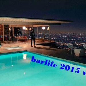 BARLIFE 2015 VOL 10 - show me the way