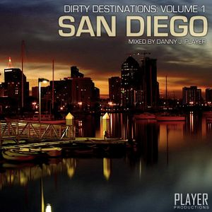 Dirty Destinations Volume 1: San Diego by Danny J Player