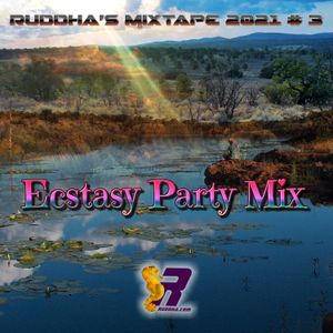 Ruddha's Mixtape 2021 # 3 Ecstasy Party Mix