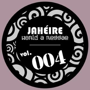 Jaheire - World a Reggae vol.004