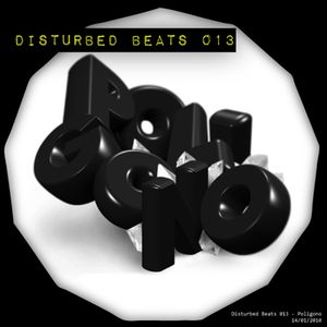 Disturbed Beats 013 - Mixed by Poligono