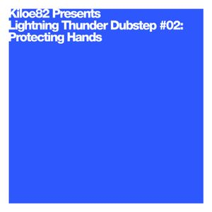 Lightning Thunder Dubstep #02: Protecting Hands