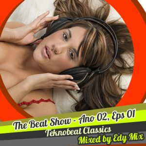 Edy Mix - The Beat Show, Ano 02, Eps 01 - Teknobeat Sessions