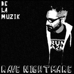 Rave nightmare by Dela Muzik